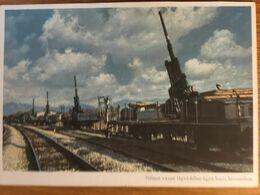 III. Reich, Propaganda  Karte, Ungarisch Geschrieben, Geschütz Transport Mit Eisenbahn - Weltkrieg 1939-45