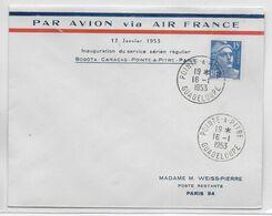 1953 - ENVELOPPE 1° SERVICE AERIEN REGULIER BOGOTA/CARACAS/GUADELOUPE/PARIS De POINTE à PITRE => PARIS - 1927-1959 Brieven & Documenten