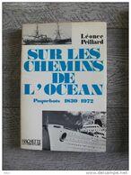 Sur Les Chemins De L'océan Peillard Paquebot 1830-1972 Marine Photos - Boats