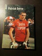 Patrick Sercu  -  Door Fred De Bruyne  -  Wielersport - Wielrenner - Livres, BD, Revues