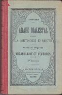 Arabe Dialectal D'après La Méthode Directe. Classe De Cinquième. Vocabulaire Et Lectures De J. Desparmet. - Books, Magazines, Comics