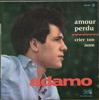 ADAMO > 2ème Série > AMOUR PERDU, J'AIME UNE FLEUR, CRIER TON NOM, N'EST PAS MERVEILLEUX -TRES BON ETAT  -REF 2-2A - Collector's Editions