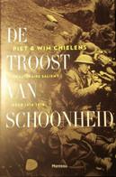 De Troost Van Schoonheid - De Literaire Salient Ieper 1914-1918 - Guerra 1914-18