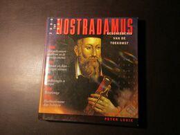 Nostradamus - Voorspellingen Voor De Jaren 2000-2025 - Door Peter Lorie - Esoterismo