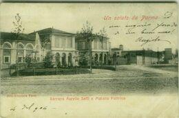 PARMA - BARRIERA AURELIO SAFFI E MACELLO PUBBLICO - EDIZIONE ALTEROCCA - SPEDITA 1904 (5278) - Parma