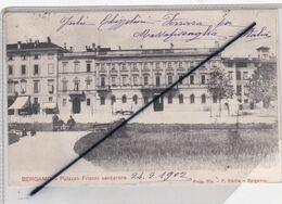 Italie ; Bergamo - Palazzo Frisoni Sentierone (carte Précurseur De 1902) - Bergamo