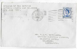 1957 - GB - ENVELOPPE 1° VOL BEA De LONDON => BELGRADE (YOUGOSLAVIE) - Covers & Documents