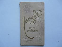 GUIDE POUR 1931 - HYERES LES PALMIERS : Guide Des Etrangers - 3 CARTES -  Agence ASTIER - Tourism