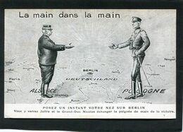 CPA - LA MAIN DANS LA MAIN - Posez Un Instant Votre Nez Sur Berlin, Vous Y Verrez Joffre Et Le Grand Duc Nicolas échange - Guerra 1914-18