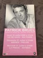 AFFICHETTE CONCERT JUILLET 2002 / PATRICK BRUEL à SIX FOURS - FREJUS - ANTIBES - Posters