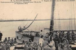 LA PALLICE-ROCHELLE : Embarquement Des Prisonniers Allemands Pour L'ile De Ré - Tres Bon Etat - Frankreich