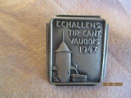 Suisse: épinglette Tir Cantonal Vaudois Echallens 1947 - Professionals / Firms