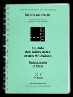 La Cote Des Coins Datés Et Des Millésimes   édition 2015   116 Pages  TTB - Philatélie Et Histoire Postale