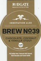 RUDGATE BREWERY  (YORK, ENGLAND) - BREW No 39 CHOCOLATE, COCONUT & VANILLA STOUT - PUMP CLIP FRONT - Uithangborden