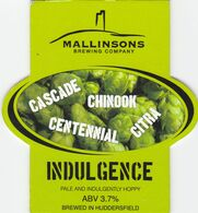 MALLINSONS BREWING COMPANY  (HUDDERSFIELD, ENGLAND) - INDULGENCE - PUMP CLIP FRONT - Uithangborden