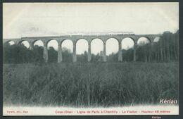 Coye - Ligne De Paris à Chantilly - Le Viaduc - Hauteur 48 Mètres - Vignard, édit. - Voir 2 Scans - Francia