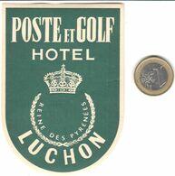 ETIQUETA DE HOTEL  -POSTE ET GOLF HOTEL  -LUCHON  -FRANCIA - Hotel Labels