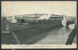 Valenciennes - Le Nouveau Pont Du Chemin De Fer - N° 7 - L. S. H. - Voir 2 Scans - Valenciennes