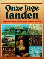 Onze Lage Landen - De Bewoners Vanaf De Ijstijd Tot Heden - Dictionaries