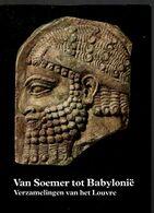 Van Soemer Tot Babylonië - Verzamelingen Van Het Louvre - Livres, BD, Revues