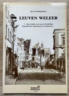 LEUVEN WELEER (DEEL 5) - Rik Uytterhoeven -  GESIGNEERD  - DE BIEST TOT WESTHELLING: BRUSSELSESTRAAT, KAPUCIJNENVOER,... - Historia