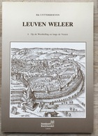 """LEUVEN WELEER (DEEL 6) - Rik Uytterhoeven -  GESIGNEERD  - DE WESTHELLING, LANGS DE VESTEN, LANGS DE """"BOULEVARDS"""" - Historia"""
