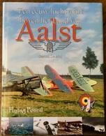 EEN EEUW LUCHTVAART BOVEN HET LAND VAN AALST - Gaston De Mol - Vliegtuig - Zeppelin - Wereldoorlog - Otros