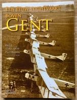 EEN EEUW LUCHTVAART BOVEN GENT - DEEL 1: 1785-1939 - Piet Dhanens I.s.m. Cynrik De Decker - Sonstige