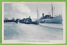 Algeciras - Estácion Del Puerto - Correos De Marruecos Railway Train Ship Cargo Paquebot Boat Caminho Ferro Navio España - Cádiz