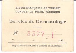 CARTE-LIGUE FRANCAISE DE TUNISIE CONTRE LE PERIL VENERIEN-SERVICE DE DERMATOLOGIE N3377  193. - Documents