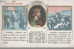 CHROMO LES ROIS DE FRANCE  N° 41 LOTHAIRE - Altri