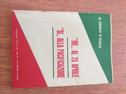 PARLA DI MUSSOLINI PIAZZALE LORETO TANTO ALTRO SUPPLEM IL SECOLO D'ITALIA ANNO IV°NO AL 25 APRILE SI ALLA PACIFICAZIONE - Guerra 1939-45