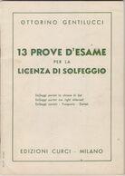 13 Prove D'esame Per La Licenza Di Solfeggio - Ottorino Gentilucci - Books, Magazines, Comics