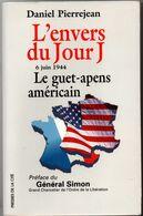 L'envers Du Jour J - Pierrejean - 350 Pages 1997 - AMGOT - Plan Américain D'administration De La France Libérée - Weltkrieg 1939-45