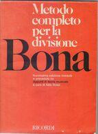 Metodo Completo Per La Divisione Bona A Cura Di Aldo Rossi - Books, Magazines, Comics