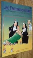 Les Femmes En Blanc, Tome 18 : Opération Duo Des Nonnes (ÉO) - Livres, BD, Revues