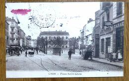 CARTE POSTALE ANCIENNE LYON - PLACE SAINT LOUIS - Lyon 7