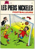 LES PIEDS NICKELES N ° 28  FOOTBALLEURS  DE 1982 - Pieds Nickelés, Les