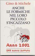 Anche Le Formiche Nel Loro Piccolo Si Incazzano - Gino E Michele - Books, Magazines, Comics
