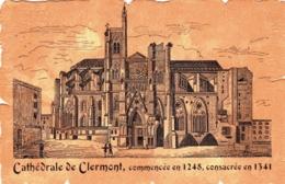 63 - Puy De Dome - CLERMONT FERRAND - Cathedrale De CLERMONT  Commencée En 1248 - Consacrée En 1341 - Clermont Ferrand