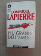 # PIU' GRANDI DELL'AMORE / DOMINIQUE LAPIERRE /  BEST SELLERS MONDADORI - Società, Politica, Economia