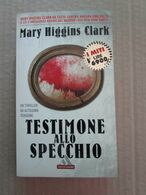 # TESTIMONE ALLO SPECCHIO / MARY HIGGINGS CLARCK / MONDADORI - Società, Politica, Economia