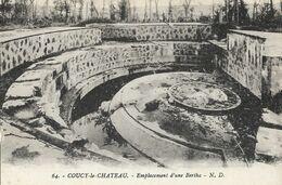 CARTE POSTALE ORIGINALE ANCIENNE : COUCY LE CHATEAU GUERRE DE 1914/18 EMPLACEMENT CANON DIT BERTHA  AISNE (02) - Weltkrieg 1914-18