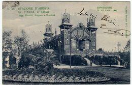 ESPOSIZIONE DI MILANO 1906 - STAZIONE D'ARRIVO IN PIAZZA D'ARMI - CARTOLINA UFFICIALE - Vedi Retro - Formato Piccolo - Milano (Milan)