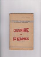 TEMOIGNAGES CAMPS DE SAINT- GILLE - WALDHEIM - COTTBUS - RAVENSBRUCK - MAUTHAUSEN CALVAIRE De FEMMES 1945 - 1939-45