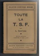 """Ancien Livre """" Toute La T.S.F."""" Par L. Santoni De 1931 - Radio, Schéma Technique,... - Audio-Visual"""