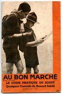 """Scoutisme. Catalogue """"Au Bon Marché"""" Le Guide Pratique Du Scout. Uniformes, Chapeaux, Culottes, Jupes, Tentes, Cuisine.. - Pfadfinder-Bewegung"""