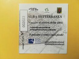 BIGLIETTO D' INGRESSO ALBA SOTTERRANEA VIAGGIO AL CENTRO DELLA CITTA' - Tickets - Vouchers