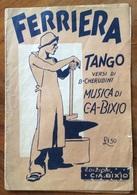FERRIERA TANGO DI CHERUBINI - BIXIO - TESTO E MUSICA ORIGINALI - Musica Popolare