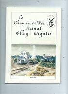 Le Chemin De Fer Vicinal Olloy - Oignies  ( Etat Lire Description Ci-dessous  ) - Bahnwesen & Tramways